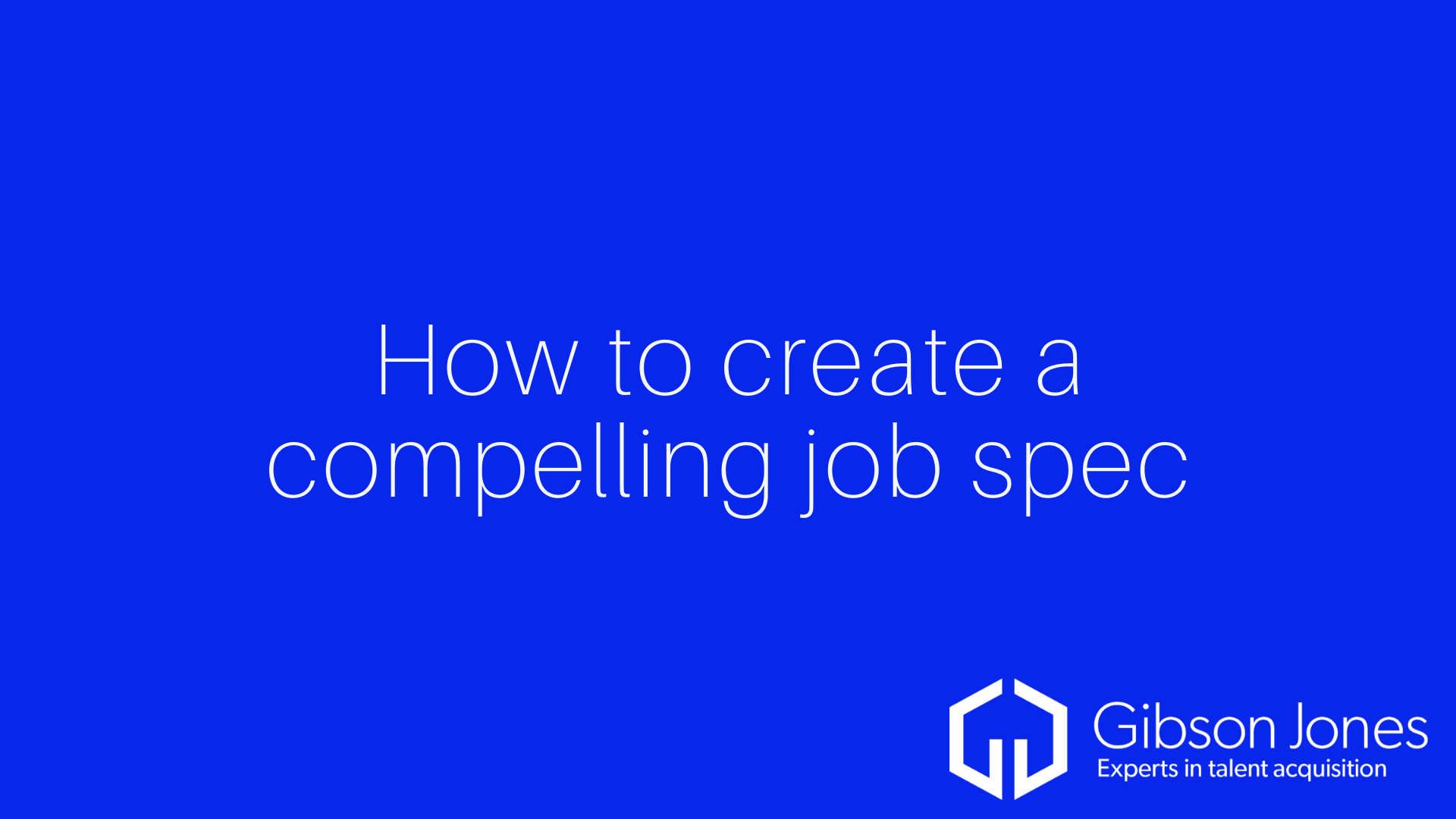 How to create a compelling job spec